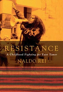 Resistance: A Childhood Fighting For East Timor
