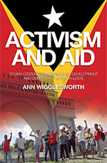 Activism and Aid: Young Citizens' Experiences of Development and Democracy in East Timor