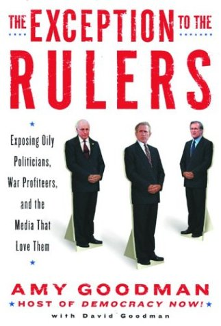 Exception to the Rulers by Amy Goodman
