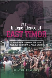 The Independence of East Timor by Clinton Fernandes