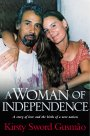 A Woman of Independence - Kirsty Sword Gusmao