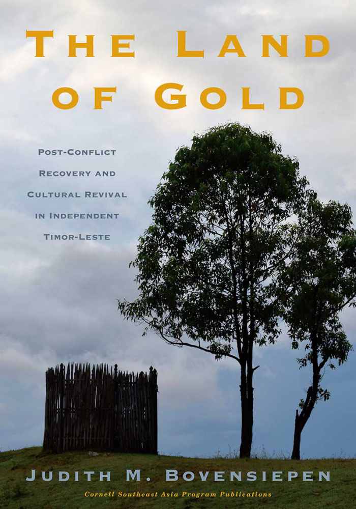 The Land of Gold: Post-Conflict Recovery and Cultural Revival in Independent Timor-Leste
