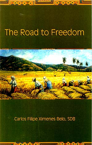 The Road to Freedom: Speeches by Bishop Belo