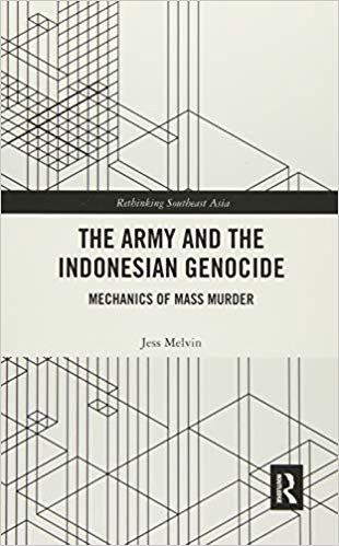 Mechanics of Mass Murder: The Army and the Indonesian Genocide